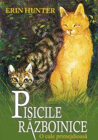 Recenzie: Pisicile razboinice- O cale primejdioasa, de Erin Hunter