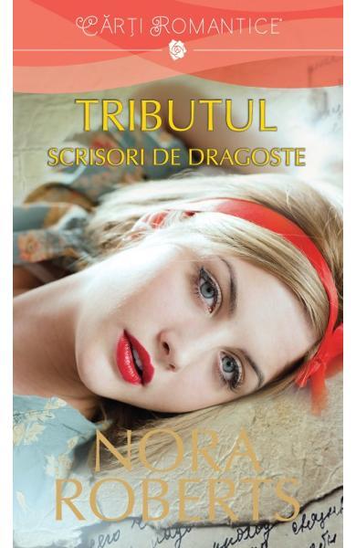Tributul: Scrisori de dragoste – Volumul I, de Nora Roberts