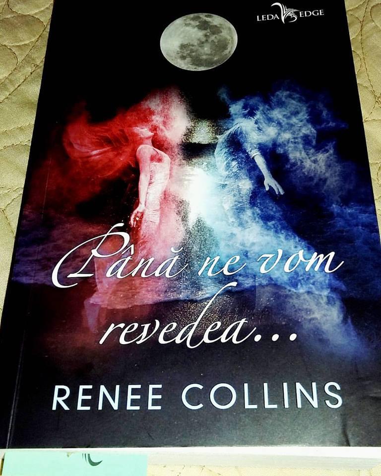 Pana ne vom revedea, de Renee Collins