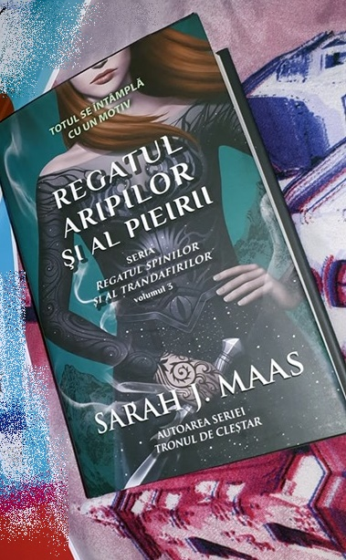 Regatul Aripilor și al Pieirii, vol.3 de Sarah J. Maas
