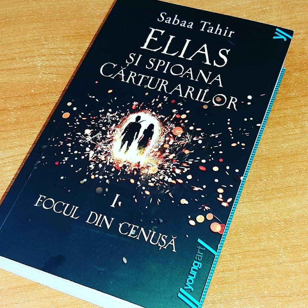 Focul din cenușă (Elias și spioana Cărturarilor, vol. I) de Sabaa Tahir