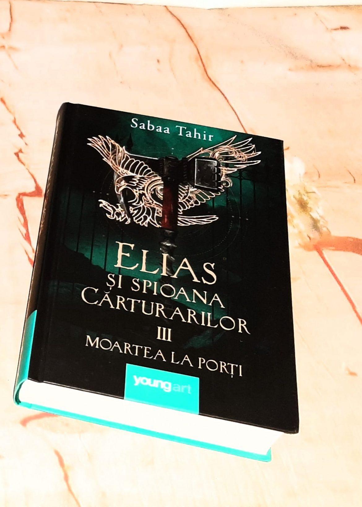 Moartea la porți (Elias și spioana Cărturarilor, vol.3 ) de Sabaa Tahir